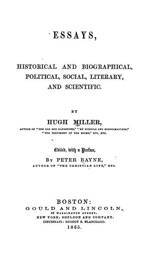 Essays, historical and biographical, political, social, literary and scientific