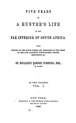 Download Five years of a hunter's life in the far interior of South Africa