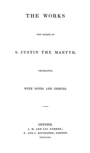 Download The works now extant of S. Justin the Martyr