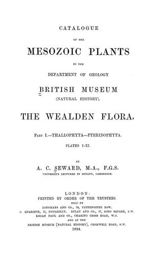 Catalogue of the Mesozoic plants in the  Department of Geology, British Museum (Natural History)