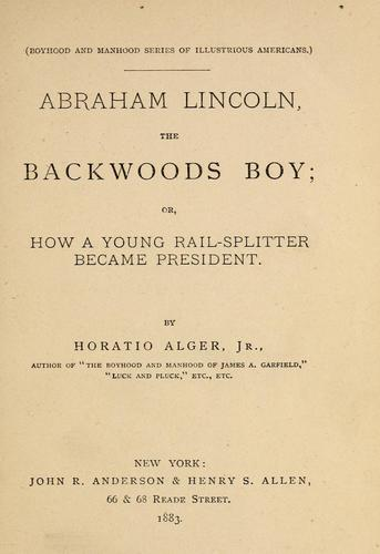 Download Abraham Lincoln, the backwoods boy, or, How a young rail-splitter became president