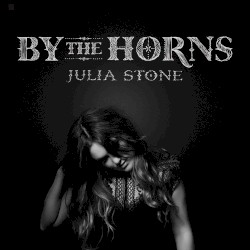 By the Horns by Julia Stone