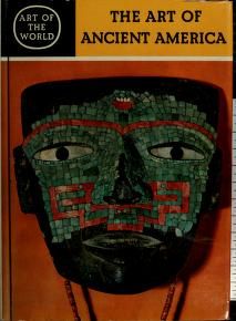 The Art of Ancient America by Hans Dietrich Disselhoff