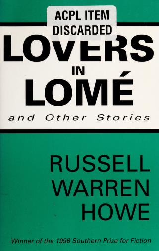 Cover of: Lovers in Lomé, and other stories | Russell Warren Howe