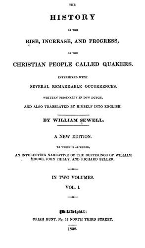 The history of the rise, increase, and progress of the Christian people called quakers by Sewel, William