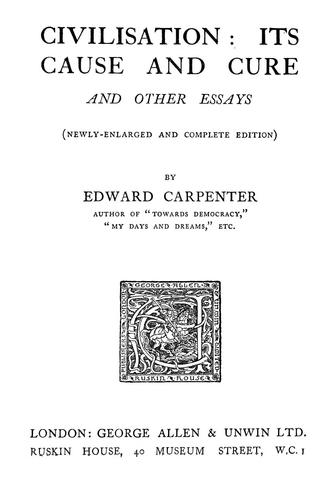 Civilisation, its cause and cure by Carpenter, Edward