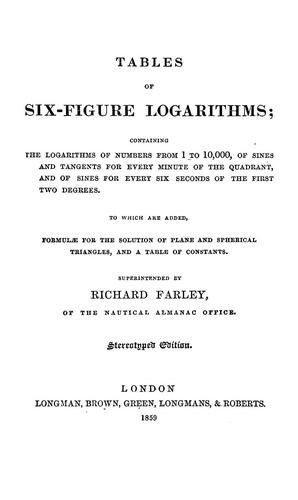 Tables of six-figure logarithms by Farley, Richard of the Nautical Almanac Office.