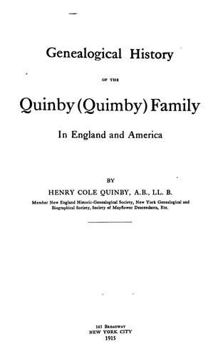 Genealogical history of the Quinby (Quimby) family in England and America by Henry Cole Quinby