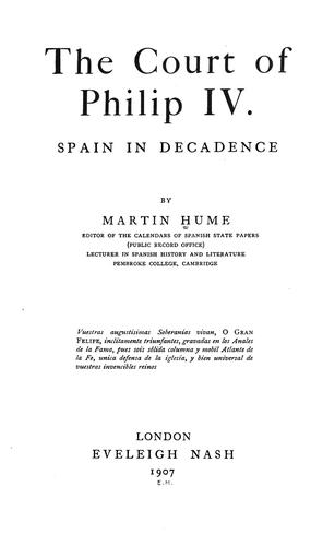 The court of Philip IV by Martin Andrew Sharp Hume