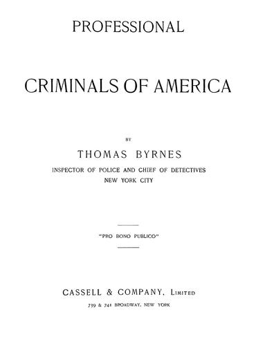 Professional criminals of America by Thomas F. Byrnes