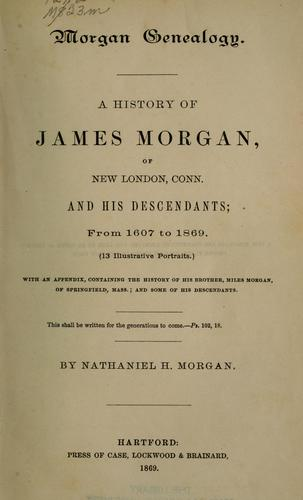 Morgan genealogy by Nathaniel H. Morgan